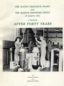 After Forty Years: The Scioto Ordnance Plant and the Marion Engineer Depot of Marion, Ohio