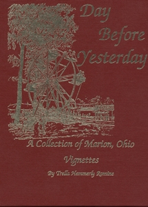 Day Before Yesterday, A Collection of Marion, Ohio Vignettes