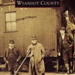 Wyandot County Ohio Book from Arcadia Press